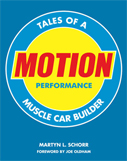 Tales Of A Motion Performance Muscle Car Builder
